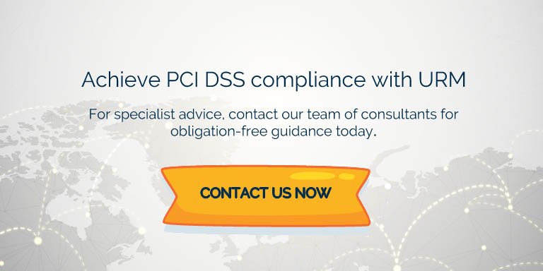 Achieve PCI DSS compliance with URM. Payment Card Industry data Security Standard